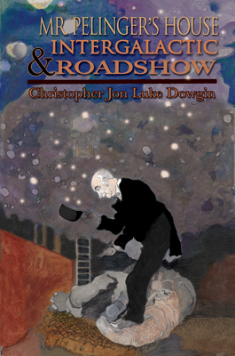 Cover to Mr. Pelinger's House & Intergalactic Roadshow published by Salem House Press.