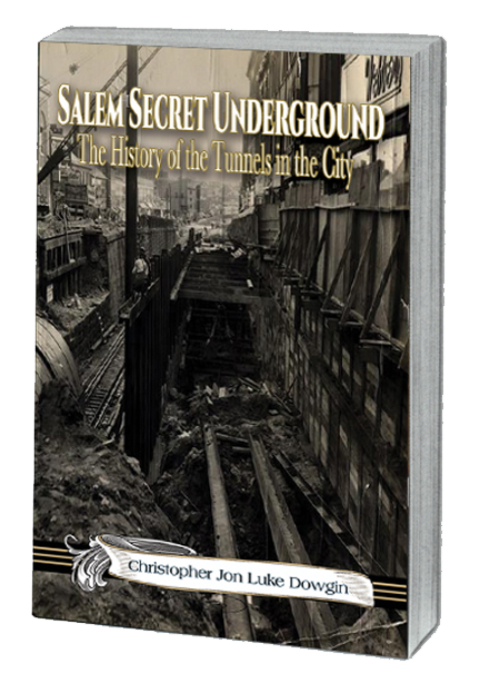 Salem Secret Underground_The History of the Tunnels in the City Book Cover